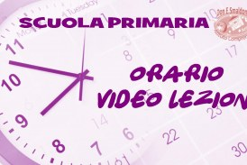 Scuola Primaria: Orari video lezioni